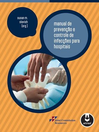 Versão original publicada na obra Slavish, Susan M. Manual de prevenção e  controle de infecções para hospitais. Porto Alegre  Artmed, 2012. 2d0121d0a2